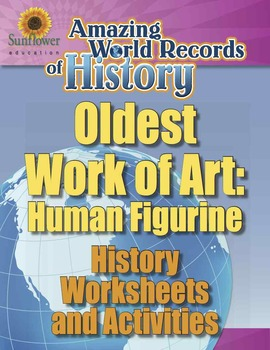 OLDEST WORK OF ART: HUMAN FIGURINE—History Worksheets and