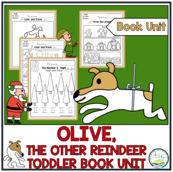 OLIVE, THE OTHER REINDEER TODDLER BOOK UNIT
