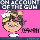 ON ACCOUNT OF THE GUM Activities Worksheets Interactive Re