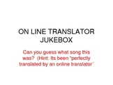 ON LINE TRANSLATOR JUKEBOX GAME
