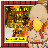 Thanksgiving: A Bountiful Pre-K to 3rd Grade Speech, Language & Literacy Unit