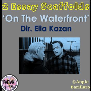 ON THE WATERFRONT- DIR ELIA KAZAN TWO ESSAY SCAFFOLDS