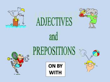ON and BY and WITH - prepositions