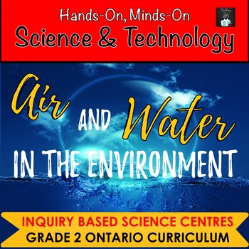 ONTARIO SCIENCE: GRADE 2 AIR AND WATER IN THE ENVIRONMENT SCIENCE CENTRES