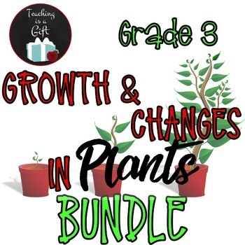 ONTARIO SCIENCE: GRADE 3 GROWTH AND CHANGES IN PLANTS BUNDLE