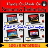 ONTARIO SCIENCE: GRADE 5 SCIENCE AND TECHNOLOGY GOOGLE SLI