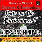 ONTARIO SCIENCE: GR. 3/4 SOILS IN THE ENVIRONMENT AND ROCKS & MINERALS BUNDLE