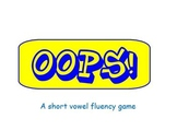 OOPS! A Short Vowel Fluency Game