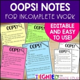 Editable OOPS Incomplete Work Notes Home | Behavior, Absence, Extra Practice