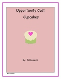OPPORTUNITY COST CUPCAKES-Updated