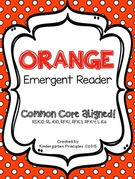 ORANGE: Emergent Reader (Common Core Aligned)