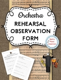 ORCHESTRA Rehearsal Observation Form