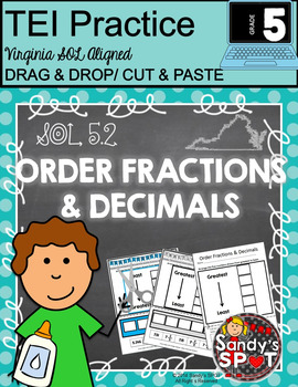 TEI Technology Enhanced Item  ORDER FRACTIONS and DECIMALS VA SOL 5.2