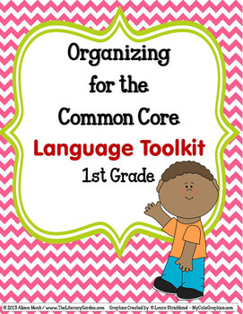 ORGANIZING for the COMMON CORE {1st Grade LANGUAGE Teachers Toolkit}