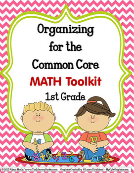 COMMON CORE ORGANIZER {1st Grade MATH Teachers Toolkit}