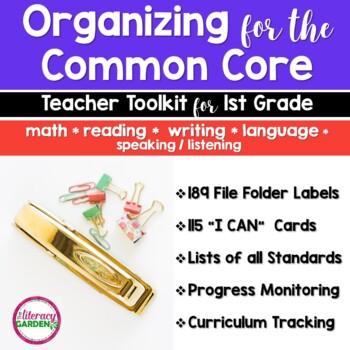 COMMON CORE ORGANIZATION TOOLKIT {1st Grade Teachers } BUNDLE