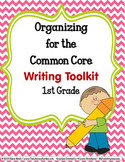 COMMON CORE ORGANIZER{1st Grade WRITING Teachers Toolkit}