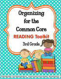 COMMON CORE ORGANIZER {3rd Grade READING Teachers Toolkit}