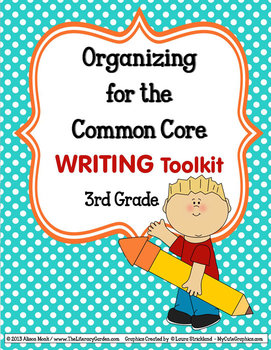 ORGANIZING for the COMMON CORE {3rd Grade WRITING Teachers