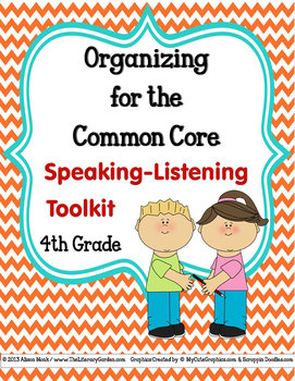 ORGANIZING for the COMMON CORE {4th Grade SPEAKING-LISTENING Teacher Toolkit}