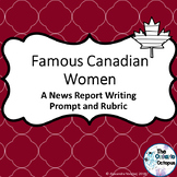 OSSLT & OLC - Famous Canadian Women - News Report Writing Prompt & Rubric