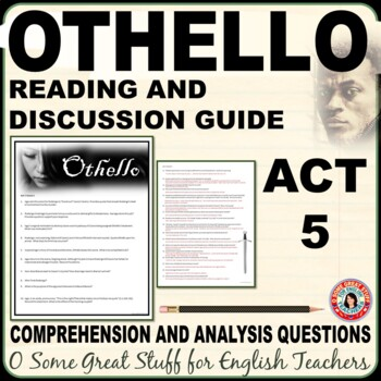 OTHELLO Act 5 Questions for Comprehension and Analysis