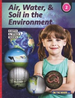 Air, Water & Soil in the Environment - Earth & Space Science Gr. 2