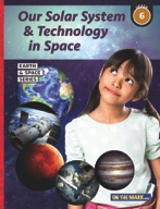 Our Solar System & Technology in Space - Earth & Space Science Gr. 6