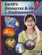Earth's Resources & Heat in the Environment - Earth & Space Science Gr. 7