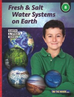 Fresh & Salt Water Systems on Earth - Earth & Space Science Gr. 8