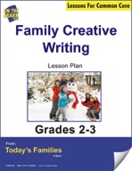 Familiy Creative Writing Gr. 2-3 Aligned to Common Core e-lesson plan