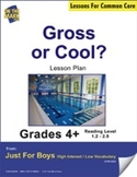 Gross or Cool? (Non-Fiction - Point Form) Grade Level 2.4 Aligned to Common Core e-lesson plan