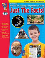 Just the Facts! Developing Non-Fiction Reading Skills Common Core Version Gr. 4-6