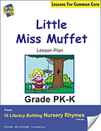 Little Miss Muffet Literacy Building Nursery Rhyme Aligned to Common Core Gr. PK-K  (e-lesson plan)