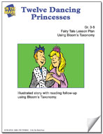 Twelve Dancing Princesses Fairy Tale Lesson Using Bloom's Taxonomy (Grades 3-5)