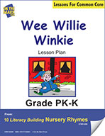 Wee Willie Winkie Literacy Building Nursery Rhyme Aligned to Common Core Gr. PK-K (e-lesson plan)