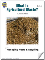 What is Agricultural Waste?  Lesson Plan