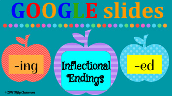 Interactive GOOGLE SLIDES with Inflectional Endings {-ing & -ed}