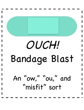 OUCH! Bandage Blast (ow, ou, misfit sort)