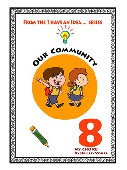 Our Community NUMBER 8 from the I HAVE AN IDEA Series 'My Choice'
