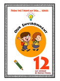 Our Environment NUMBER 12   from 'I HAVE AN IDEA' series, 'My Choice'