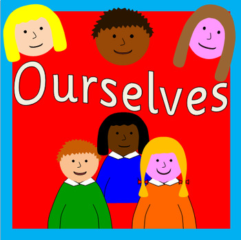 OURSELVES thematic unit - ALL ABOUT ME