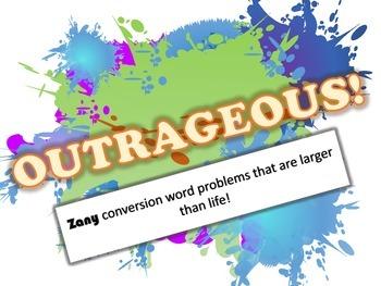 OUTRAGEOUS Conversion Word Problems Handout