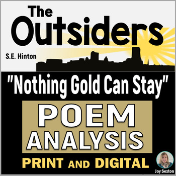 Outsiders Nothing Gold Can Stay Poem Analysis Print Dig Distance Learning Johnny told ponyboy to stay gold, which ment, he wants ponyboy to stay strong, move on in life and do good. usd