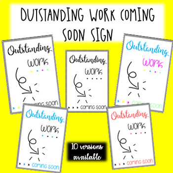 AMAZING WORK COMING SOON - printable outstanding work sign