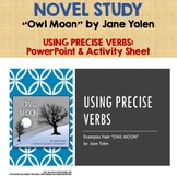 OWL MOON by Jane Yolan:  Using Precise Verbs PowerPoint & Activity Sheet