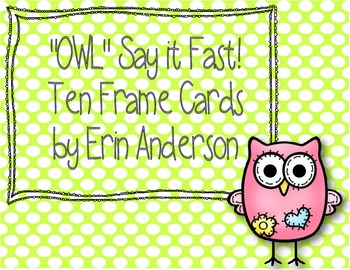 """""""OWL"""" Say it Fast!  Ten Frame Cards"""