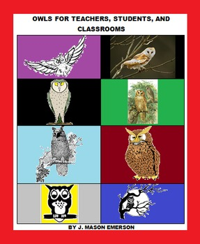 OWLS FOR TEACHERS, STUDENTS, AND CLASSROOMS (Back To Schoo