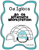 Oa Igloos: An Oa Alternate Workstation