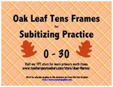 Oak Leaf Tens Frames 0-30 for Subitizing Practice...Fall,